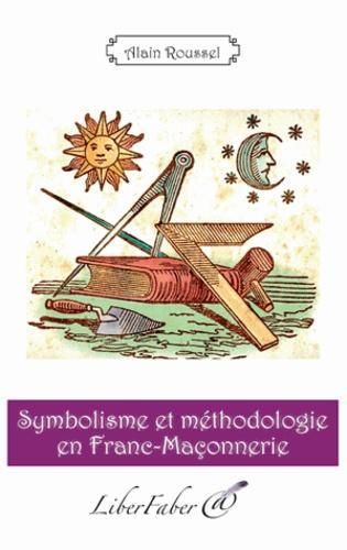 Symbolisme et méthodologie en Franc-maçonnerie