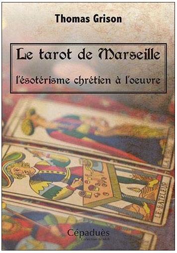 Le tarot de Marseille – L'ésotérisme chrétien à l'oeuvre