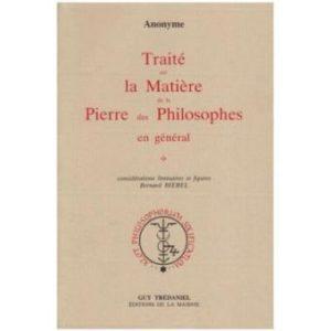 TRAITE DE LA MATIERE DE LA PIERRE DES PHILOSOPHES EN GENERAL