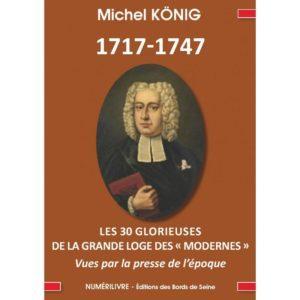 1717-1747 les 30 glorieuses de la grande loge des modernes