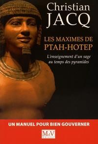 """N°9 Christian Jacq, Les Maximes de Ptah-Hotep """"L'enseignement d'un sage au temps des pyramides"""""""