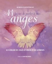 44 façons de parler à mes anges