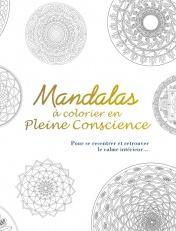 Mandalas à colorier en pleine conscience