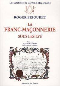 N°9 Roger PRIOURET, LA FRANC-MAÇONNERIE SOUS LES LYS