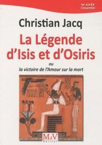 C. Jacq, La Légende d'Isis et d'Osiris, ou la victoire de l'amour sur la mort,