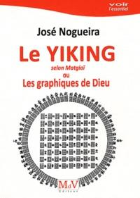 José Nogueira, LE YIKING, (selon Matgioï), ou les graphiques de Dieu