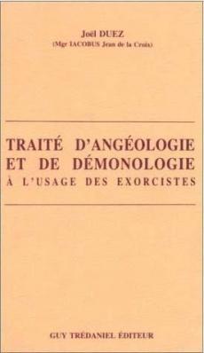 TRAITÉ D'ANGÉOLOGIE ET DE DÉMONOLOGIE À L'USAGE DES EXORCISTES