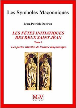 LES FÊTES INITIATIQUES DES DEUX SAINT JEAN, Les portes rituelles de l'année maçonnique