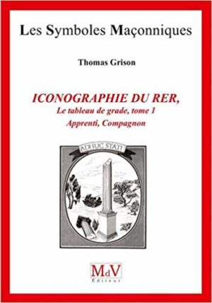 ICONOGRAPHIE DU R.E.R., Les tableaux de grade, tome 1, Apprenti, Compagnon
