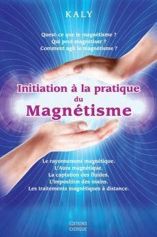 Initiation à la pratique du magnétisme