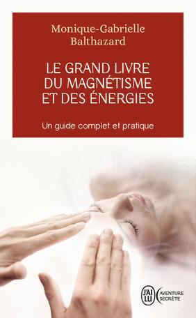 Le grand livre du magnétisme et des énergies