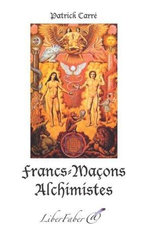 Francs-Maçons Alchimistes
