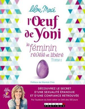 L'oeuf de yoni - Tome 1, Le féminin révélé et libéré