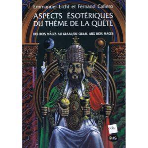 Aspects ésotériques du Thème de la quête : Des Rois Mages au Graal/Du Graal aux Rois Mages
