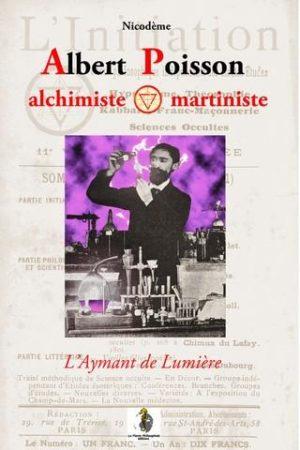 Albert Poisson - Alchimiste et martiniste