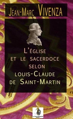 L'Eglise et le sacerdoce selon Louis-Claude de Saint Martin