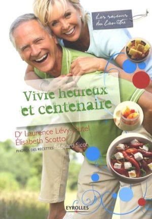 Vivre heureux et centenaire