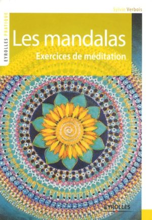 Les mandalas - Exercices de méditation