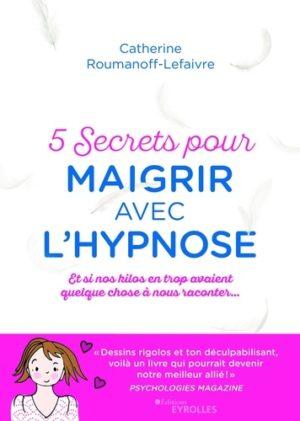 5 secrets pour maigrir avec l'hypnose - Et si nos kilos avaient quelque chose à nous raconter...