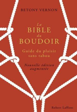 La Bible du Boudoir - Guide du plaisir sans tabou