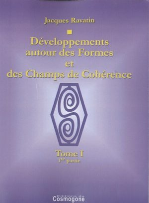 Développements autour des Formes et des Champs de Cohérence - 2 volumes