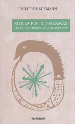Sur la piste d'Hermès - Les chercheurs de la substance