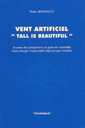 """Vent artificiel """"Tall is beautiful"""" - Examen des perspectives de gains de rentabilité d'une énergie renouvelable déjà presque rentable"""