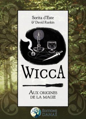Wicca : Aux Origines de la Magie - Une étude des roigines historiques des rituels magiques, des pratiques et des croyances de la sorcellerie moderne initiatique et païenne