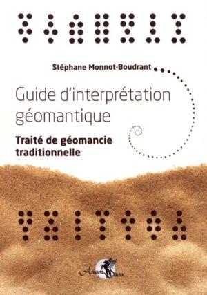 Guide d'interprétation géomantique - Traité de géomancie traditionnelle