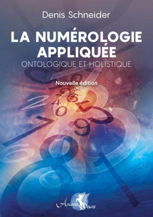 La numérologie appliquée, ontologique et holistique - Se découvrir et se comprendre, développer son potentiel et identifier les obstacles. Harmoniser et reprogrammer ses énergies