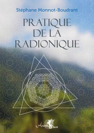Pratique de la radionique - Traité de radiesthésie géomantique