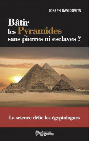 Bâtir les Pyramides sans pierres ni esclaves
