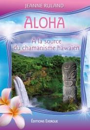 Aloha, à la source du chamanisme hawaïen