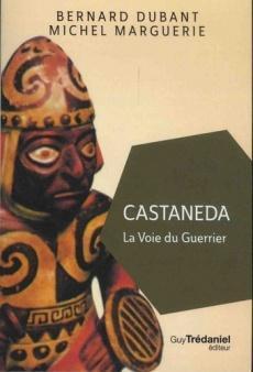 Castaneda, La voie du guerrier (Poche)