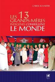 Les 13 Grands-Mères Indigènes conseillent le monde