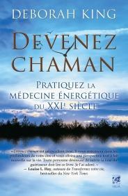 Devenez chaman, Pratiquez la médecine énergétique du XXIe siècle