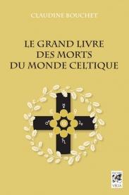 Le grand livre des morts du monde celtique