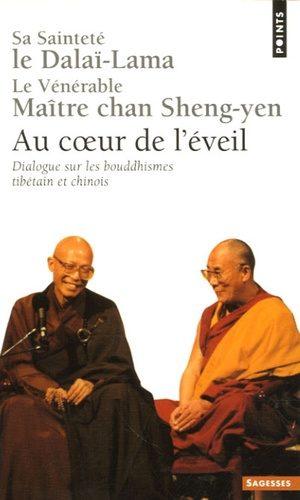 Au coeur de l'éveil - Dialogue sur les bouddhismes tibétain et chinois
