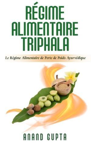 Régime alimentaire triphala - Le régime alimentaire de perte de poids Ayurvédique