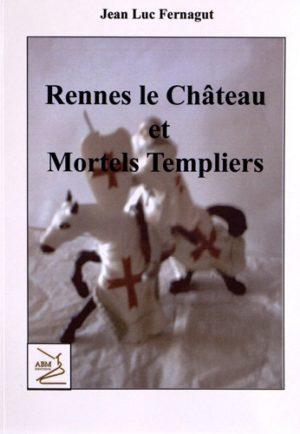 Rennes le château et mortels templiers