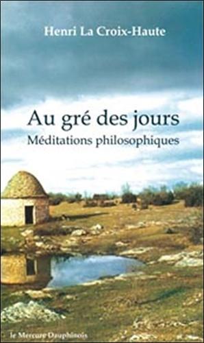 Au gré des jours - Méditations philosophiques