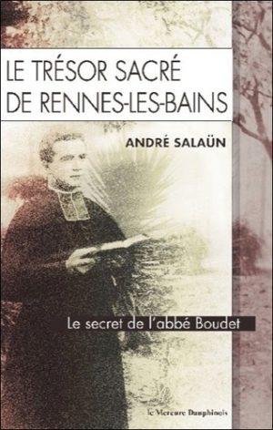 Le trésor sacré de Rennes-les-Bains - Le secret de l'Abbé Boudet