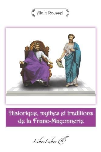Historique, mythes et traditions de la franc-maçonnerie
