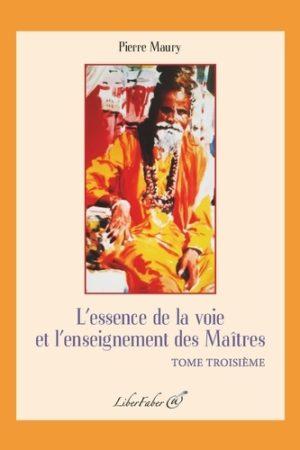 L'essence de la voie et l'enseignement des maitres. tome troisieme