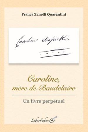 Caroline, mère de Baudelaire - Un livre perpétuel