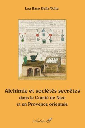 Alchimie et sociétés secrètes dans le Comté de Nice et en Provence orientale