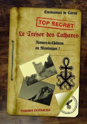 Trésor des Cathares - Rennes-le-château ou Montségur ?