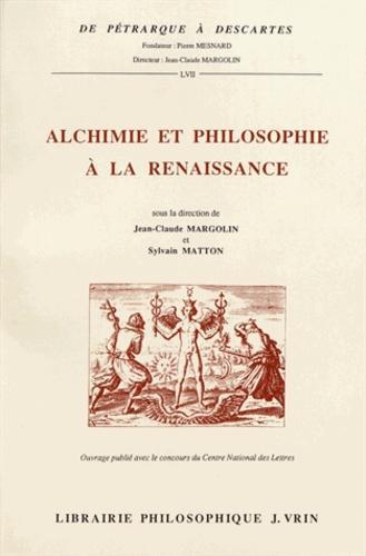 Alchimie et philosophie à la Renaissance - Actes du colloque international de Tours (4-7 décembre 1991)