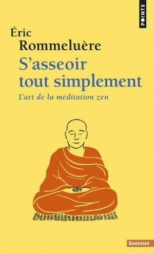 S'asseoir tout simplement - L'art de la méditation zen