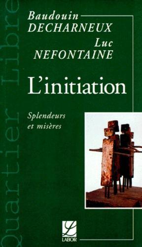 L'initiation - Splendeurs et misères
